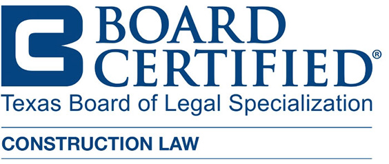 Board Certified, Texas Board of Legal Specialization, Construction Law